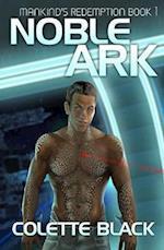 Noble Ark: Mankind's Redemption Book 1 af Colette Black