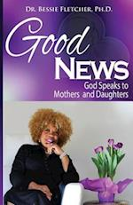 Good News: God Speaks to Mothers and Daughters
