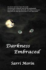 Darkness Embraced af Sarri Morin