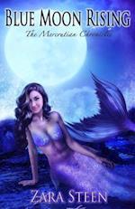 Blue Moon Rising af Zara Steen
