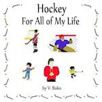 Hockey for All of My Life