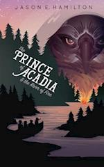 The Prince of Acadia & the River of Fire