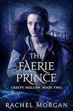 Faerie Prince (Creepy Hollow, #2) af Rachel Morgan