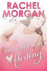The Trouble with Flirting af Rachel Morgan