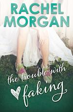 Trouble with Faking af Rachel Morgan