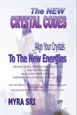 The New Crystal Codes - Align Your Crystals to the New Energies (Energy Healing Secrets, nr. 4)