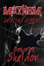 Mayhem : Selected Stories af Deborah Sheldon
