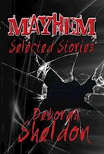 Mayhem: selected stories af Deborah Sheldon