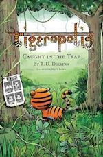 Tigeropolis - Caught in the Trap (Tigeropolis, nr. 3)
