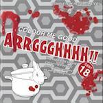 Colour Me Good Arrggghhhh!!