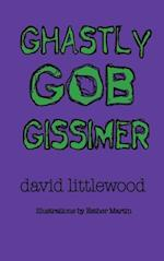 Ghastly Gob Gissimer: A Tale of Trywalla af David Littlewood