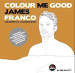 Colour Me Good James Franco (Colour Me Good)