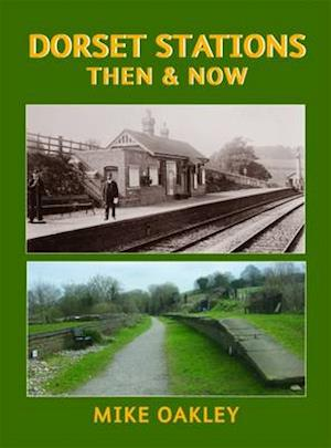 Dorset Stations Then & Now
