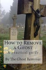 How to Remove a Ghost