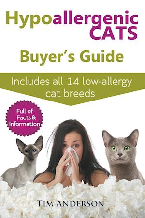 Bog, hæftet Hypoallergenic Cats Buyer's Guide. Includes all 14 low-allergy cat breeds. Full of facts & information for people with cat allergies. af Tim Anderson