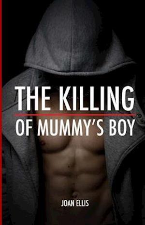 The Killing of Mummy's Boy