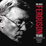 The Alex Ferguson Years (Backpass Through History)