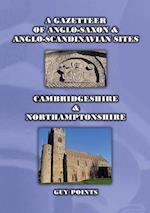 A Gazetteer of Anglo-Saxon & Anglo-Scandinavian Sites: Cambridgeshire & Northamptonshire