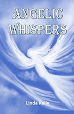 Angelic Whispers : A Book of Angelic Poems and Verses to Soothe Your Heart and Soul