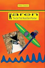 Karen, The Girl That Would Be A Plumber