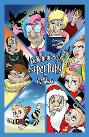 Bog, paperback The Adventures of Superbaby af Ed Wicke