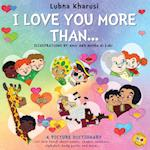 I Love You More Than... - A Picture Dictionary
