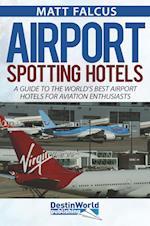 Airport Spotting Hotels af Matt Falcus
