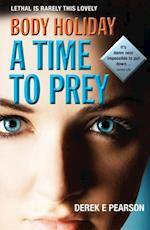 Body Holiday - A Time To Prey af Derek E Pearson