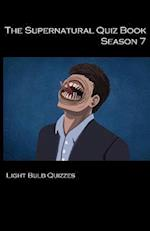 The Supernatural Quiz Book Season 7: 500 Questions and Answers on Supernatural Season 7