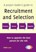 A project leader's guide to recruitment and selection af Eddie Lunn, Alan Sarsby