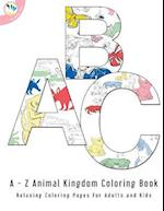 The A to Z Animal Kingdom Coloring Book