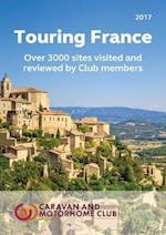 Touring France: A Guide to Touring and Over 3000 Sites in France