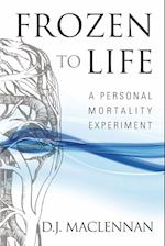 Frozen to Life: A Personal Mortality Experiment