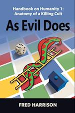 As Evil Does: Handbook on Humanity 1: Anatomy of a Killing Cult