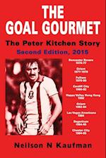 The Goal Gourmet: The Peter Kitchen Story, 2nd Edition