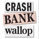Crash Bank Wallop