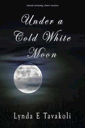 Bog, paperback Under a Cold White Moon af Lynda E. Tavakoli