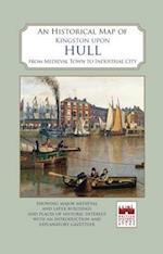 An Historical Map of Kingston Upon Hull