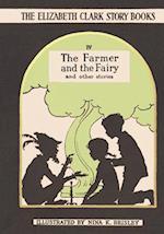 The Farmer and the Fairy (Elizabeth Clark Story Books, nr. 4)