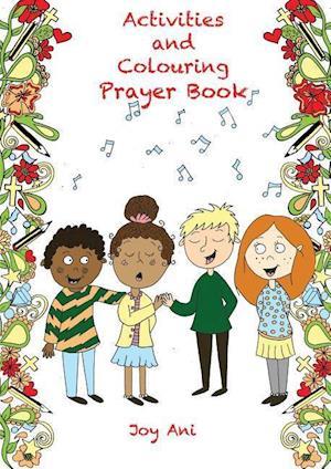 Bog, hæftet Activities and Colouring Prayer Book af Joy Ani