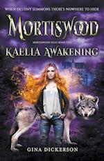 Mortiswood Kaelia Awakening af Gina Dickerson