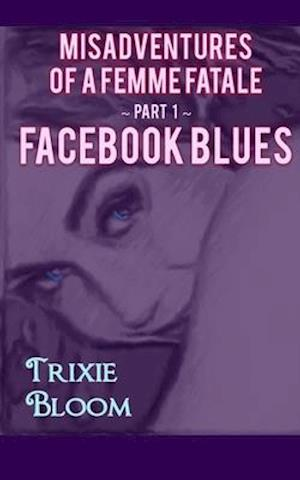 Facebook Blues: A romantic comedy about what happens when you chase your past.
