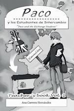 Paco y Los Estudiantes de Intercambio, Vol. 1 (Teacher Book)
