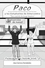 Paco y Los Estudiantes de Intercambio, Vol. 2 (Teachers Book)