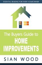 The Buyers Guide to Home Improvements