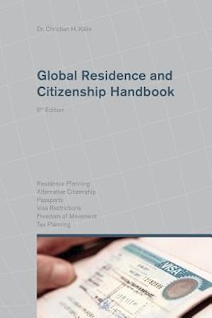Bog, hæftet Global Residence and Citizenship Handbook af Christian H. Kälin