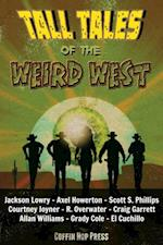 Tall Tales Of The Weird West af Allan Williams, Scott S. Phillips, Jackson Lowry