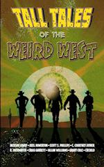 Tall Tales of the Weird West af Jackson Lowry, Scott S. Phillips, Axel Howerton