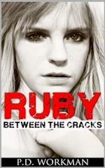 Ruby Between the Cracks af P.D. Workman