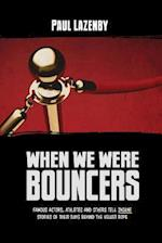 When We Were Bouncers
